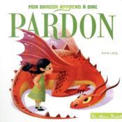 Mon dragon apprend à dire pardon - Couverture - Format classique