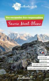 My ecothentic guide ; Savoie Mont-Blanc : vos escapades éco-responsables - Couverture - Format classique