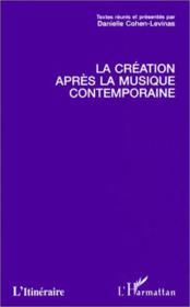 La création après la musique contemporaine - Couverture - Format classique