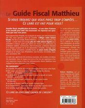 Le Guide Fiscal Matthieu (edition 2007) ; 1000 Astuces Legales Pour Payer Moins D'Impots - 4ème de couverture - Format classique