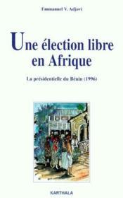 Une élection libre en Afrique ; la présidentielle du Bénin (1996) - Couverture - Format classique