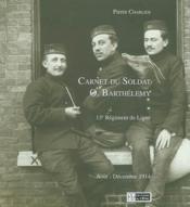 Carnet Du Soldat O. Barthelemy : 13e Regiment De Ligne : Aout-Decembre 1914 - Couverture - Format classique