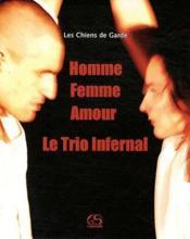 Homme, femme, amour ; le trio infernal - Couverture - Format classique