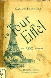 La Tour Eiffel De 300 Metres - Couverture - Format classique