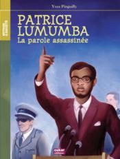 Patrice Lumumba ; la parole assassinée - Couverture - Format classique
