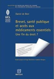 Brevet, santé publique et accès aux médicaments essentiels ; une fin du droit ? - Couverture - Format classique