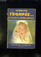 Trompee Au Seuil De La Chambre Nuptiale. - Couverture - Format classique