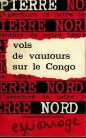 L'Aventure De Notre Temps N° 28 . Vols De Vautours Sur Le Congo. - Couverture - Format classique