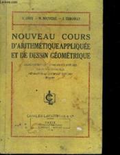 Nouveau Cours D'Arithmetique Appliquee Et De Dessin Geometrique - Couverture - Format classique