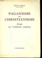 Paganisme Ou Christianisme. Etude Sur L'Atheisme Moderne. - Couverture - Format classique