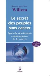 Le secret des peuples sans cancer ; approche et traitements complémentaires de 44 cancers - Couverture - Format classique
