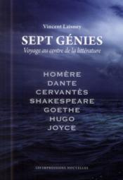 Sept génies ; voyage au centre de la littérature - Couverture - Format classique