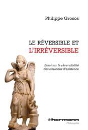 Le réversible et l'irréversible - Couverture - Format classique