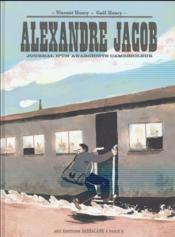 Alexandre Jacob ; journal d'un anarchiste cambrioleur - Couverture - Format classique