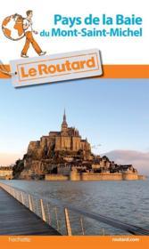 Guide Du Routard ; Pays De La Baie Du Mont-Saint Michel - Couverture - Format classique