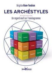 Les archéstyles ; un regard neuf sur l'ennéagramme - Couverture - Format classique