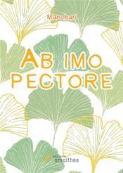 Ab imo pectore ; recueil de poèmes en vers et en prose - Couverture - Format classique