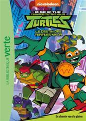 Rise of the Teenage Mutant Ninja Turtles - le destin des Tortues Ninja T.2 ; en chemin vers la gloire - Couverture - Format classique