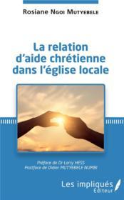La relation d'aide chrétienne dans l'église locale - Couverture - Format classique