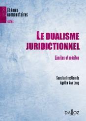 Le dualisme juridictionnel ; limites et mérites - Couverture - Format classique