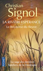 La rivière espérance t.2 ; le royaume du fleuve - Couverture - Format classique