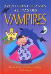 Aventures Cocasses Au Pays Des Vampires - Couverture - Format classique