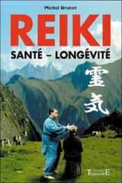 Reiki ; santé, longevité - Couverture - Format classique
