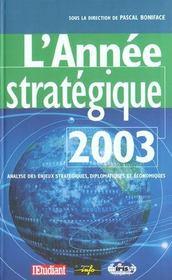 L'Annee Strategique 2003 ; Analyse Des Enjeux Strategiques Diplomatiques Et Economiques - Intérieur - Format classique
