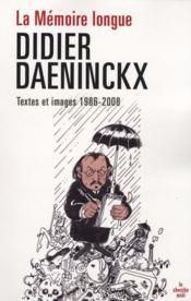 La mémoire longue ; textes et images 1986-2008 - Couverture - Format classique