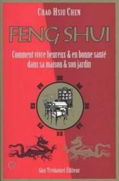 Feng Shui Comment Vivre Heureux Et En Bonne Sante Dans Sa Maison Et Son Jardin - Couverture - Format classique