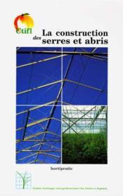 La Construction Des Serres Et Abris Hortipratic - Couverture - Format classique