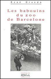Les Babouins Du Zoo De Barcelone - Couverture - Format classique