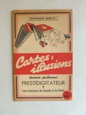 Cartes et illusions. Devenez facilement prestidigitateur, vous amuserez les grands et les petits [ Cartes & illusions ]. - Couverture - Format classique