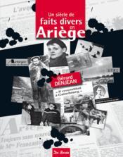 Un siècle de faits divers en Ariège - Couverture - Format classique