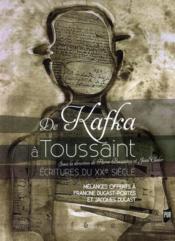 De Kafka à Toussaint ; écritures du XXe siècle - Couverture - Format classique