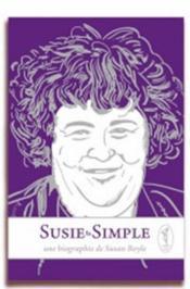 Susie la simple ; une biographie de Susan Boyle - Couverture - Format classique