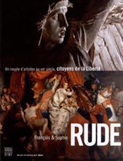 Francois et Sophie Rude ; citoyens de la liberté - Couverture - Format classique