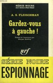 Gardez Vous A Gauche ! Collection : Serie Noire N° 949 - Couverture - Format classique