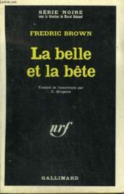 La Belle Et La Bete. Collection : Serie Noire N° 1082 - Couverture - Format classique