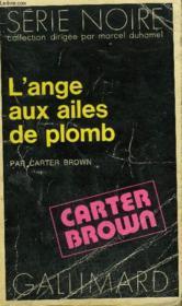 Collection : Serie Noire N° 1557 L'Ange Aux Ailes De Plomb - Couverture - Format classique