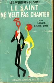 Le Saint Ne Veut Pas Chanter. Les Aventures Du Saint N°29. - Couverture - Format classique