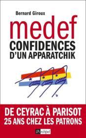 Medef ; confidences d'un apparatchik - Couverture - Format classique