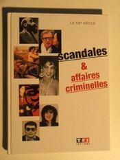 Le Xxeme Siecle, Scandales Et Affaires Criminelles - Intérieur - Format classique