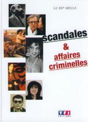 Le Xxeme Siecle, Scandales Et Affaires Criminelles - Couverture - Format classique