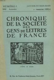 CHRONIQUE DE LA SOCIETE DES GENS DE LETTRES DE FRANCE N°1, 99e ANNEE ( 1er TRIMESTRE 1964) - Couverture - Format classique