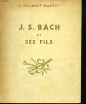 Une Lignee De Musiciens. J.S. Bach Et Ses Fils - Couverture - Format classique