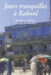 Jours tranquilles à Kaboul - Couverture - Format classique
