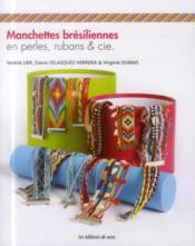 Manchettes brésiliennes en perles rubans et cie - Couverture - Format classique