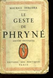 Le Geste De Phryne - Amours Exotiques - Couverture - Format classique