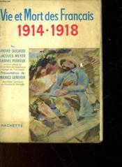 Vie Et Mort Des Francais 1914-1918 - Simple Histoire De La Grande Guerre - Couverture - Format classique